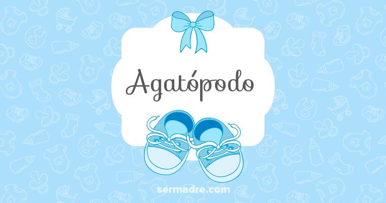 Imagen de nombre Agatópodo
