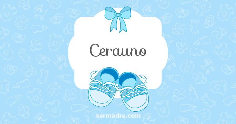 Cerauno